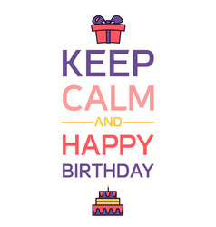 Happy birthday and keep calm vector