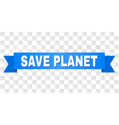 blue tape with save planet caption vector image