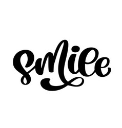 smile hand drawn lettering text typography poster vector image