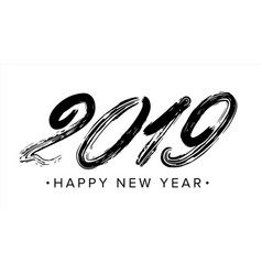 2019 sign grunge calligraphy hand drawn vector image