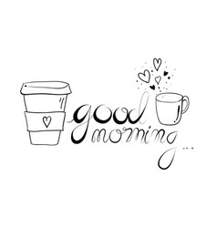 creative drawn hands made text good morning and vector image