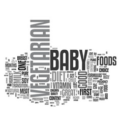 your vegetarian baby text word cloud concept vector image