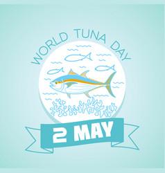 2 may world tuna day vector image