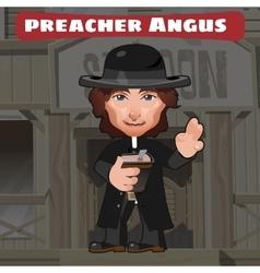 Cartoon character in Wild West - preacher Angus vector image