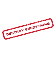 Destroy Everything Text Rubber Stamp vector image