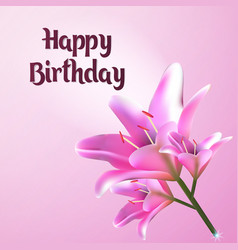 happy birthday greeting card postcard with lily vector image