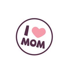 I love mom heart circle frame background im vector