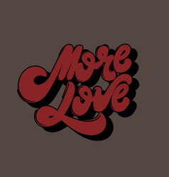 More love hand drawn lettering isolated vector