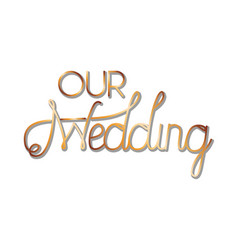 Our wedding label isolated icon vector