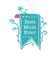 best mom ever green ribbon background image vector image