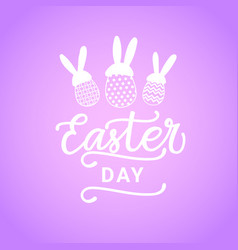 easter day lettering hand drawn card background vector image