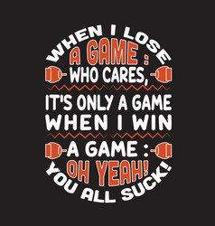 gamer quotes and slogan good for t-shirt when i vector image