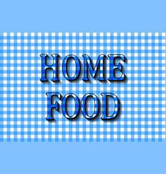 Home food the cooking lettering design vector