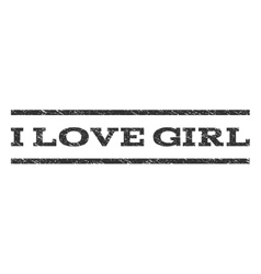 I Love Girl Watermark Stamp vector