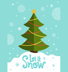 let it snow postcard new year tree greeting card vector image
