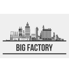 Big factory or plant manufactory or works vector
