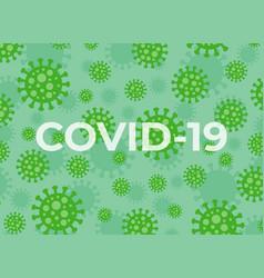 Coronavirus covid-19 bacterium background on green vector