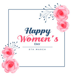 Happy womens day rose frame background ima vector
