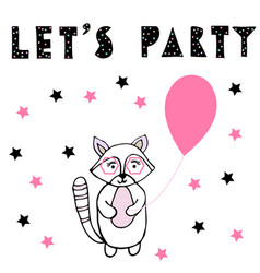 Lets party baby raccoon with pink baloon vector