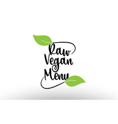 raw vegan menu word text with green leaf logo vector image