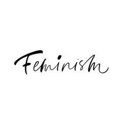 Feminism phrase handwritten with a brush vector