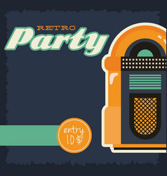 Party retro style poster with jukebox vector