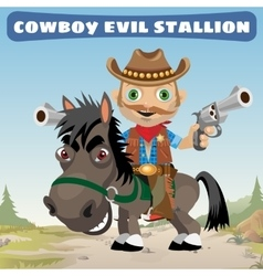 Armed cowboy for an evil stallion vector image