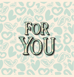 For you lettering hand drawn word vector