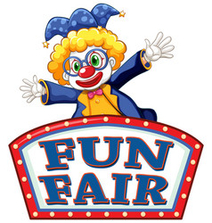 fun fair sign template with happy clown in vector image