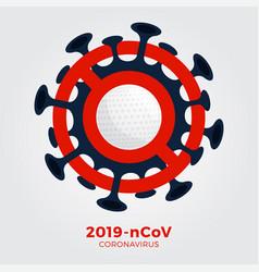 Golf sign caution coronavirus stop 2019-ncov vector
