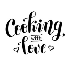 Lettering of cooking with love isolated vector