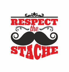 Respect the stache vector