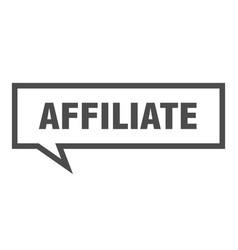 Affiliate sign affiliate square speech bubble vector