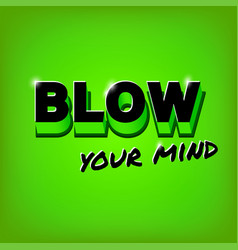 blow your mind slogan vector image