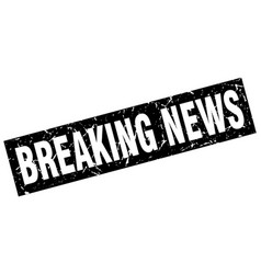 Square grunge black breaking news stamp vector