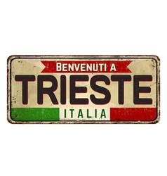 Welcome to trieste in italian languagevintage vector