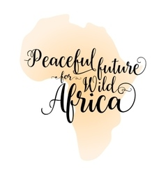 Peaceful future for wild Africa Calligraphy vector image