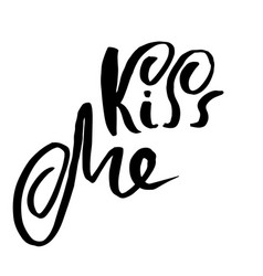 kiss me handdrawn calligraphy for valentine day vector image