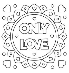 Only love coloring page vector