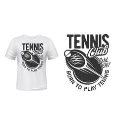 tennis t-shirt print sport club game badge vector image