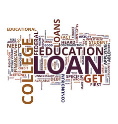 The inside out of college loans text background vector