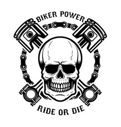 Biker power ride or die human skull with crossed vector