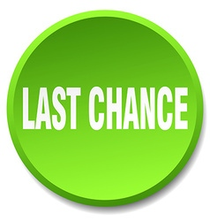 Last chance green round flat isolated push button vector