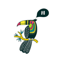 toucan in tribal ethnic style colorful saying hi vector image
