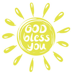 hand lettering god bless you with a yellow circle vector image