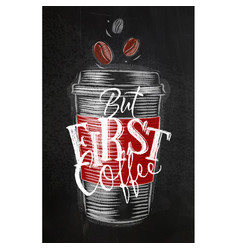 poster first coffee chalk vector image