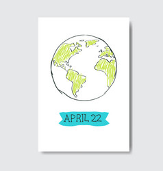 22 april earth day greeting card hand drawn vector image