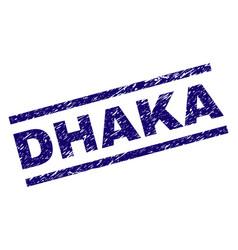 Grunge textured dhaka stamp seal vector