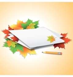 Pencil by the paper sheets with autumn maple vector image
