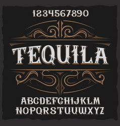 Vintage label typeface named tequila vector